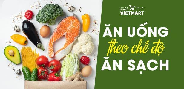 Ắn uống theo chế độ ăn sạch - Vietmart - Siêu thị thực phẩm và gia vị Việt Nam tại Nhật Bản