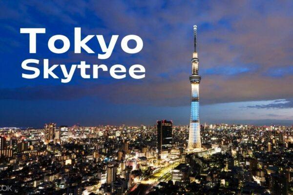 Tokyo Skytree - địa điểm du lịch ở Tokyo lý tưởng nhất phải đến Vietmart